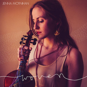 Jenna Moynahan-fiddle and vocals
